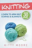 Knitting: Learn To Arm Knit Scarves & Blankets In Under 30 Minutes