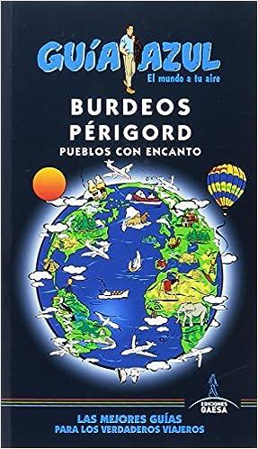 Burdeos  Y Périgord por Ángel Ingelmo epub