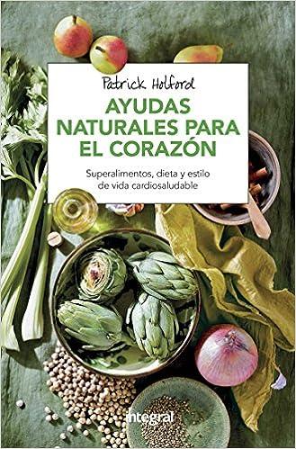 Ayudas Naturales Para El Corazón por Patrick Holford epub