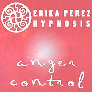 Controla tu Temperamento Hipnosis [Anger Control Hypnosis] Speech