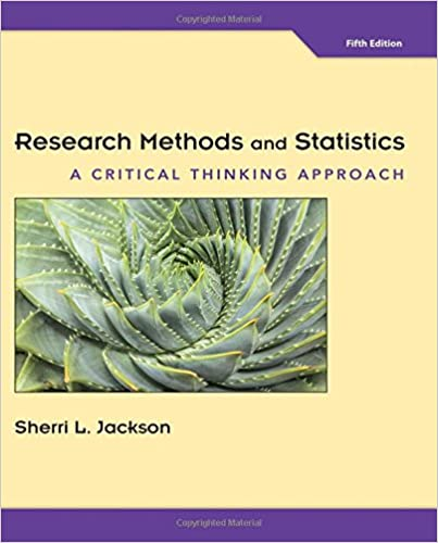 Research methods and statistics a critical thinking approach by jackson 5th ed