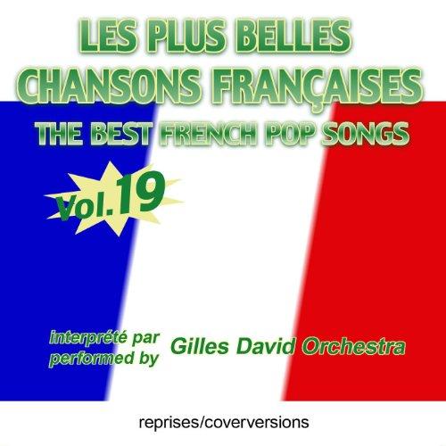 Die besten französischen Songs - Les plus belles chansons françaises - The Best French Pop Songs - Vol. 19