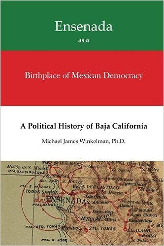 Ensenada as a Birthplace of Mexican Democracy: A Political