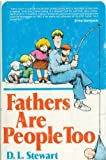 Fathers Are People Too, Daisy L. Stewart, 0672527812