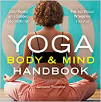 Yoga Body and Mind Handbook: Easy Poses, Guided Meditations ...