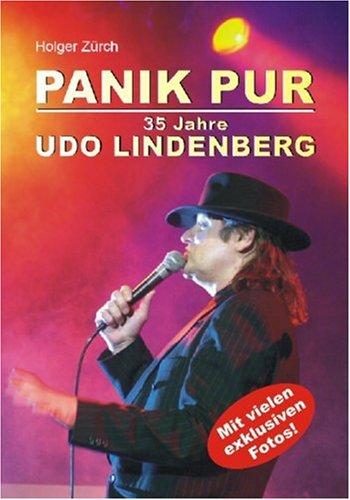 Panik pur - 35 Jahre Udo Lindenberg. Die Bilanz: Mit einem Vorwort von Heinz Rudolf Kunze