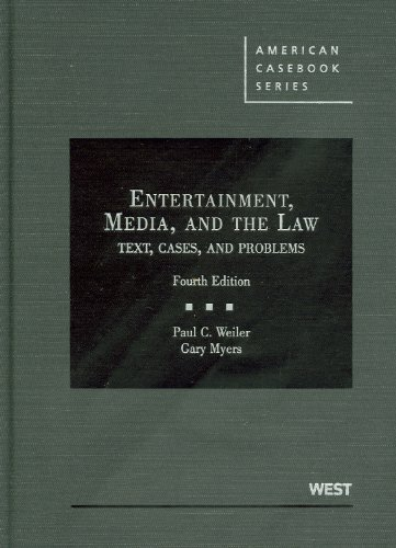 Entertainment, Media, and the Law: Text, Cases, and Problems (American Casebook Series)