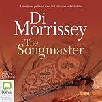 The Songmaster | Di Morrissey