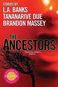 The Ancestors by [Massey, Brandon, Due, Tananarive, Banks, L.A.]