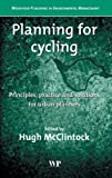 Planning for Cycling : Principles, Practice and Solutions for Urban Planners, , 1855735814
