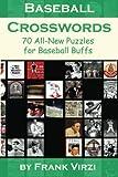 Baseball Crosswords: 70 All-New Puzzles for Baseball Buffs