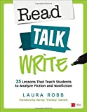 Read, Talk, Write: 35 Lessons That Teach Students to Analyze Fiction and Nonfiction (Corwin Literacy)
