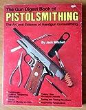 Gun Digest Book of Pistolsmithing, Jack Mitchell, 0910676186