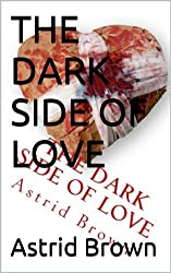 THE DARK SIDE OF LOVE (English Edition)