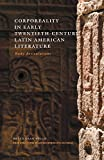 Corporeality in Early Twentieth-Century Latin American Literature: Body Articulations (New Directions in Latino American Cultures)