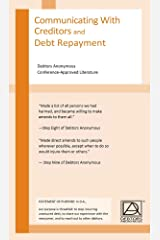 Coummunicating with Creditors and Debt Repayment: Debtors Anonymous Conference-Approved Literature Kindle Edition