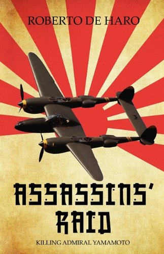Assassins Raid Killing Admiral Yamamoto