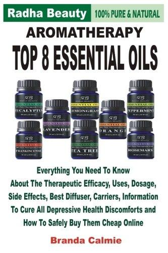 Radha Aromatherapy Top 8 Essential Oils 100% Pure: Everythin