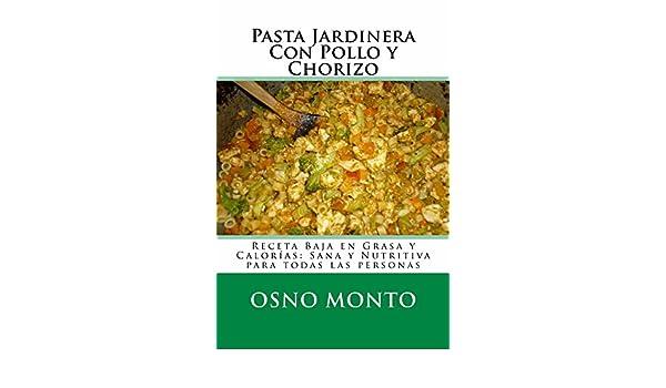 Amazon.com: Pasta Jardinera Con Pollo y Chorizo: Receta Baja En Grasa y Calorías: Sana y Nutritiva Para Todas Las Personas (Mi Receta Favorita nº 14) ...