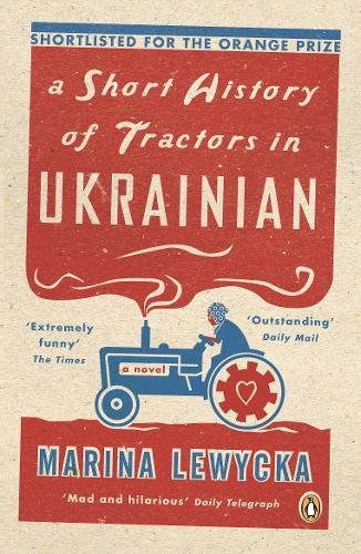 A Short History of Tractors in Ukrainian (Penguin Essentials...