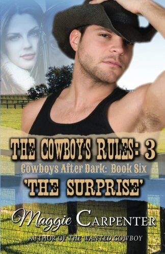 The Cowboy's Rules: 3  The Surprise (Cowboys After Dark) (Volume 6)