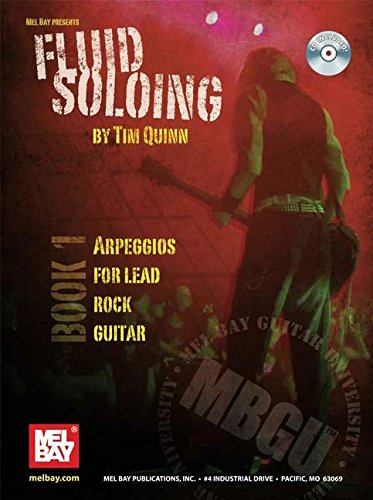 Read Online Fluid Soloing - Book 1 Arpeggios for Lead Rock Guitar (Mel Bay Guitar University) pdf