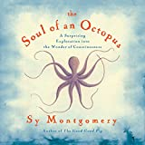 #7: Soul of An Octopus: A Surprising Exploration into the Wonder of Consciousness