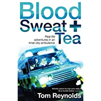 Blood, Sweat and Tea: Real Life Adventures in an Inner-city Ambulance