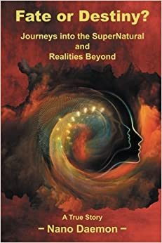 Book Fate or Destiny?: Journeys Into the SuperNatural and Realities Beyond