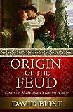 Origin of the Feud: Essays on Shakespeare's 'Romeo & Juliet'