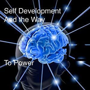 Self Development and the Way to Power Audiobook
