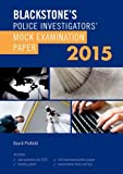 Blackstone's Police Investigators' Mock Examination Paper 2015, Pinfield, David, 0198719353