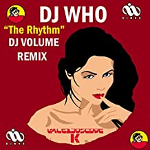 The Rhythm (DJ Volume Remix)