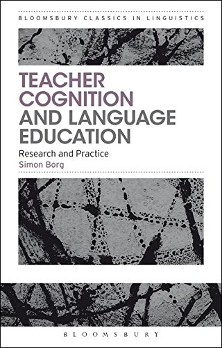 Teacher Cognition and Language Education: Research and Practice (Bloomsbury Classics in Linguistics)