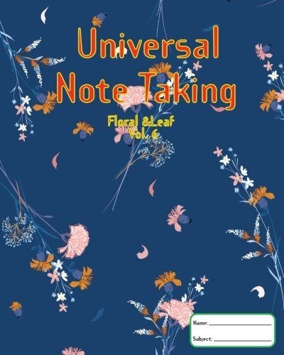 Universal Note Taking: Cornell Notes; Volume 6 of floral &leaf series, Note taking notebook,120 Pages(60 Sheets), 8 x 10 Inch, Key Points, Notes and Summary ()