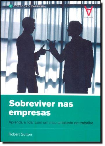 Download Sobreviver nas Empresas Aprenda a lidar com um mau ambiente de trabalho (Portuguese Edition) pdf