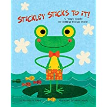Stickley Sticks to It!: A Frog's Guide to Getting Things Done