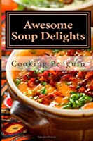 Awesome Soup Delights Front Cover