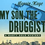 My Son, the Druggist | Marvin Kaye