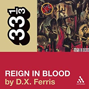 Slayer's 'Reign in Blood' (33 1/3 Series) Audiobook