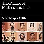 The Failure of Multiculturalism | Kenan Malik