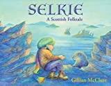img - for Selkie: A Scottish Folktale book / textbook / text book