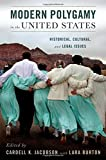 Modern Polygamy in the United States: Historical, Cultural, and Legal Issues (Paperback)