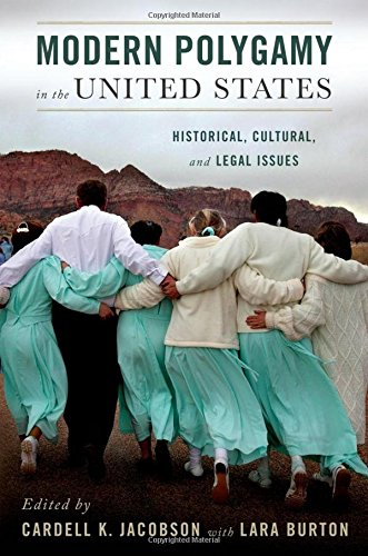 Modern Polygamy in the United States: Historical, Cultural, and Legal Issues by Oxford University Press