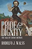 Pride and Dignity, Rodolfo J. Walss, 0985302720
