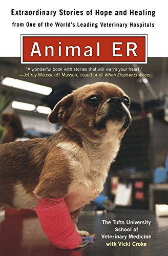 Animal ER: Extraordinary Stories of Hope and Healing from one of the world's leading veterinary hospitals by Plume