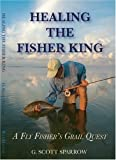 Healing the Fisher King, G. Scott Sparrow, 0966548531