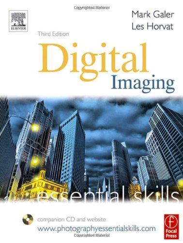 Digital Imaging: Essential Skills, Third Edition (Photography Essential Skills)