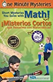 img - for One Minute Mysteries - Misterios de un Minuto: Short Mysteries You Solve With Math! -  Misterios Cortos que Resuelves con Matem ticas! book / textbook / text book