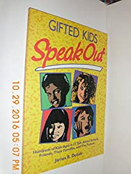 Gifted Kids Speak Out: Hundreds of Kids Ages 6-13 Talk About School, Friends, Their Families, and the Future